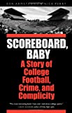 img - for Scoreboard, Baby: A Story of College Football, Crime, and Complicity book / textbook / text book