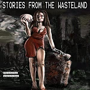Stories from the Wasteland Audiobook
