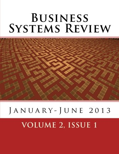 Business Systems Review: Volume 2, Issue 1 - January-June 2013