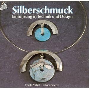 Silberschmuck. Einführung in Technik und Design.