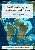 Die Entstehung der Kontinente und Ozeane. [Illustriert]