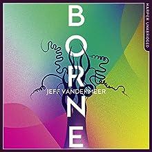 Borne Audiobook by Jeff VanderMeer Narrated by Bahni Turpin