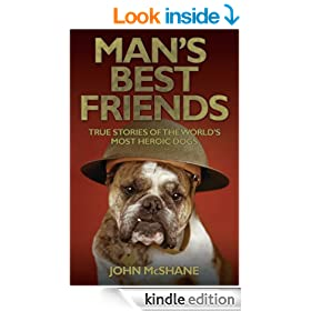 Man's Best Friends - True Stories of the World's Most Heroic Dogs