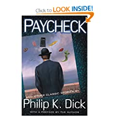 Paycheck And Other Classic Stories By Philip K. Dick by Philip K. Dick,&#32;Roger Zelazny and Steven Owen Godersky
