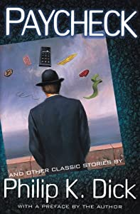 Paycheck And Other Classic Stories By Philip K. Dick by Philip K. Dick, Roger Zelazny and Steven Owen Godersky