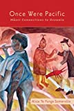 img - for Once Were Pacific: Maori Connections to Oceania book / textbook / text book