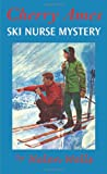 Cherry Ames, Ski Nurse Mystery: Book 20 (0826104371) by Wells, Helen