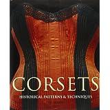 Corsets: Historic Patterns and Techniquespar Jill Salen