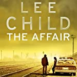 The Affair: Jack Reacher 16 (       UNABRIDGED) by Lee Child Narrated by Jeff Harding