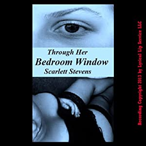 Through Her Bedroom Window: An Erotic Short | [Scarlett Stevens]