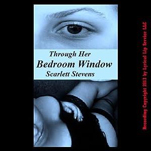 Through Her Bedroom Window: An Erotic Short | [Scarlett Stevens]