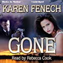 Gone (       UNABRIDGED) by Karen Fenech Narrated by Rebecca Cook