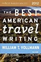 The Best American Travel Writing 2012 (Best American Series)