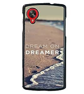 Printvisa Dreamer Quote With A Beach Pic. Back Case Cover for LG Google Nexus 5::LG Google Nexus 5 (2014 1st Gen)