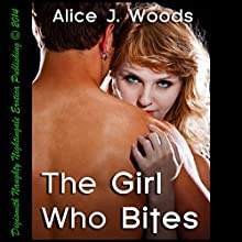 The Girl Who Bites (       UNABRIDGED) by Alice J. Woods Narrated by Layla Dawn