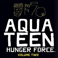Aqua Teen Hunger Force Volume 2