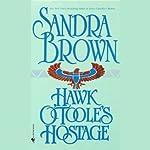 Hawk O'Toole's Hostage | Sandra Brown