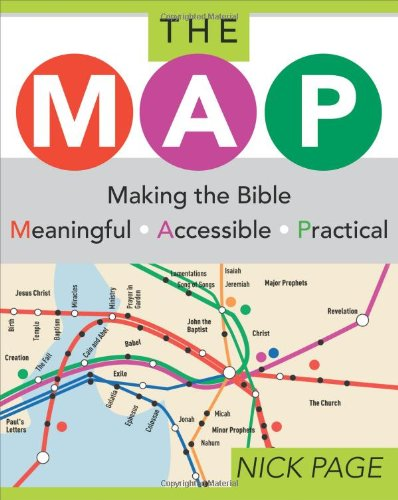 The MAP: Making the Bible Meaningful, Accessible, Practical, Page, Nick