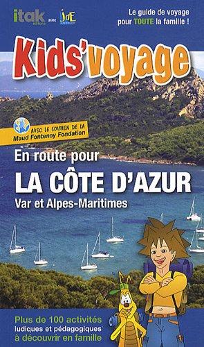 En route pour la Côte d'azur, Var et Alpes-Maritimes