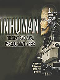 Inhuman Part 2: The Next and Final Phase of Man is Here