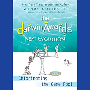 The Darwin Awards 5: Next Evolution | [Wendy Northcutt]