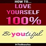 How to Love Yourself 100% |  HTeBooks