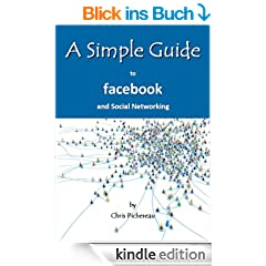 A Simple Guide to Facebook and Social Networking (Simple Guides)