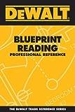 DEWALT® Blueprint Reading Professional Reference