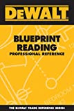 img - for DEWALT Blueprint Reading Professional Reference (Dewalt Trade Reference Series) book / textbook / text book