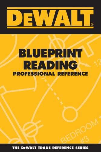 DEWALT Blueprint Reading Professional Reference (DEWALT Series) (Reading Mechanical Drawings compare prices)