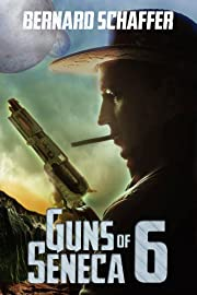 Guns of Seneca 6 (Chamber 1 of the Guns of Seneca 6 Saga)