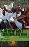 Make Money With A Commercial Egg Farm