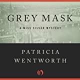 Grey Mask: The Miss Silver Mysteries (Unabridged)