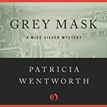 Grey Mask: The Miss Silver Mysteries (       UNABRIDGED) by Patricia Wentworth Narrated by Diana Bishop