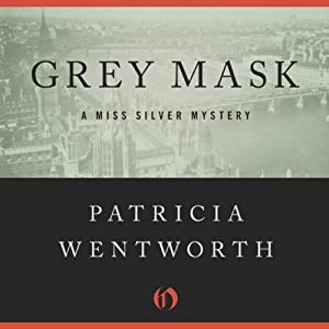 Grey Mask: The Miss Silver Mysteries | [Patricia Wentworth]