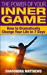 The Power of Your Inner Game: How to...