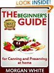 The Beginner's Guide for Canning and...
