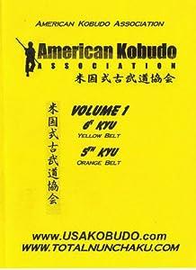 American Kobudo Association Volume 1