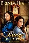 Bridge Over Time (English Edition)