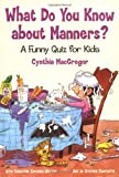img - for What Do You Know About Manners? book / textbook / text book