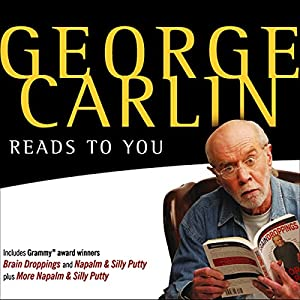 George Carlin Reads to You: An Audio Collection Including Grammy Winners 'Braindroppings' and 'Napalm & Silly Putty' | [George Carlin]