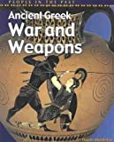 img - for Ancient Greek War and Weapons (People in the Past: Greece) book / textbook / text book