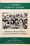 img - for A Modern Form of Slavery: Trafficking of Burmese Women and Girls into Brothels in Thailand by Women's Rights Project (Human Rights Watch) (1994-03-04) book / textbook / text book