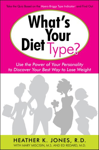 What's Your Diet Type?: Use the Power of Your Personality to Discover Your Best Way to Lose Weight
