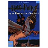 Harry Potter Et Le Prisonnier D'azkaban / Harry Potter and the Prisoner of Azkaban (0320037797) by Rowling, J. K.