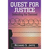Quest for Justice: Defending the Damned ~ Richard S. Jaffe