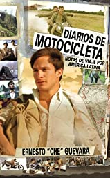 Diarios De Motocicleta (Film Tie- In Version): Notas de Viaje por America Latina (Spanish Edition)