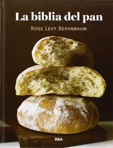 La biblia del pan (GASTRONOMÍA Y COCINA)