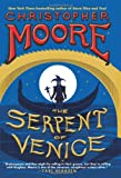 The Serpent of Venice: A Novel (0061779768) by Moore, Christopher