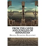 From The Caves And Jungles Of Hindostan ~ H. P. Blavatsky